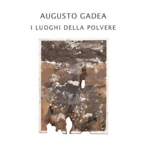 Augusto Gadea - I luoghi della polvere - catalogo