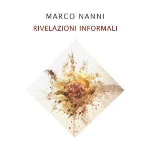 Marco Nanni - Rivelazioni informali - catalogo